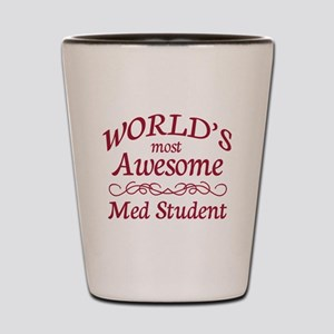 Awesome Med Student Shot Glass