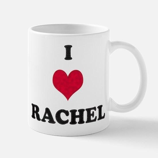 I Love Rachel Mug