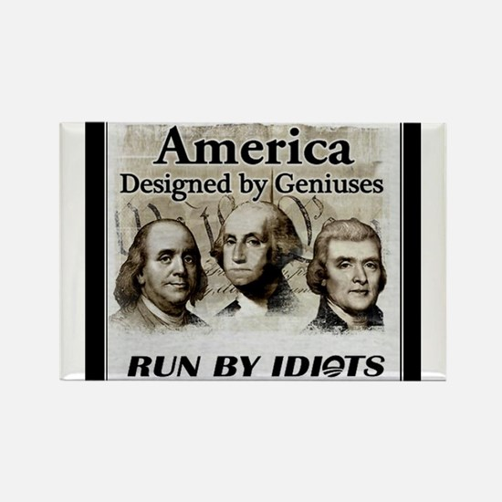 America Designed By Geniuses Run By Idiots Rectang