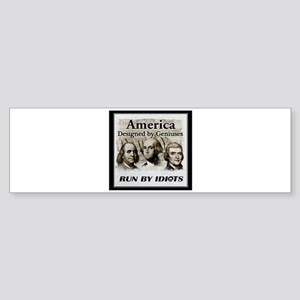 America Designed By Geniuses Run By Idiots Sticker