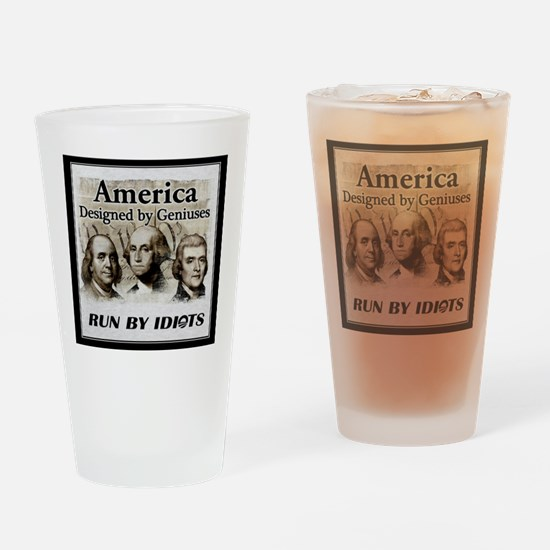 America Designed By Geniuses Run By Idiots Drinkin
