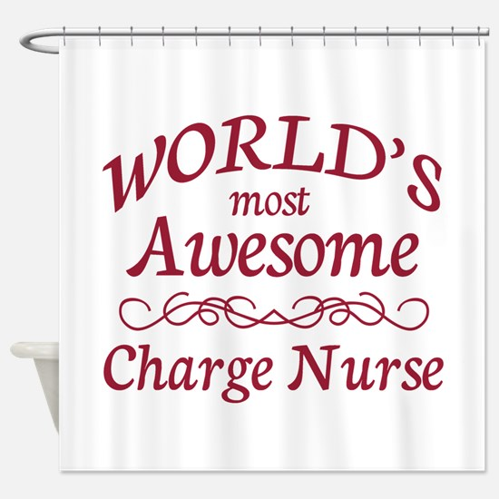 Awesome Charge Nurse Shower Curtain