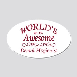 Awesome Dental Hygienist 20x12 Oval Wall Decal
