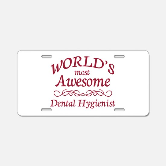 Awesome Dental Hygienist Aluminum License Plate
