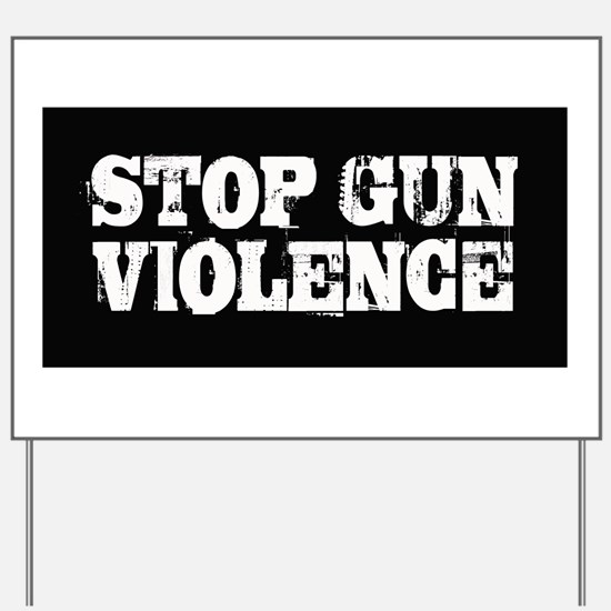Stop Gun Violence Yard Sign