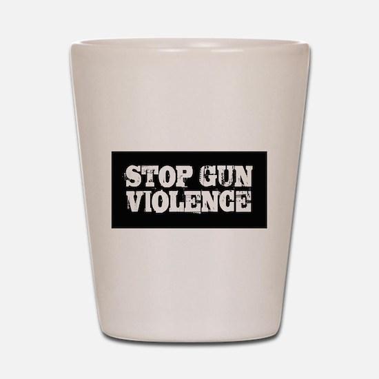 Stop Gun Violence Shot Glass