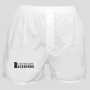 Rockhound I Dig The Earth Boxer Shorts