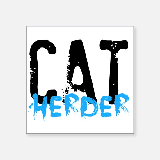 "Cat Herder Square Sticker 3"" x 3"""