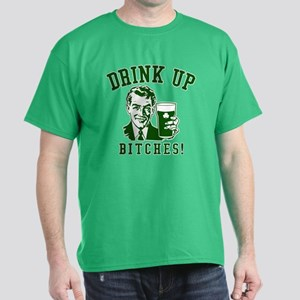 Drink Up, Bitches! Dark T-Shirt