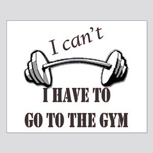 I cant, I have to go to the gym Small Poster