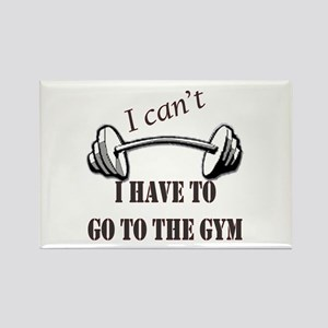 I cant, I have to go to the gym Rectangle Magnet