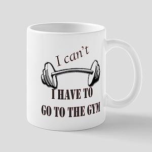 I cant, I have to go to the gym Mug