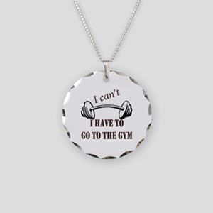 I cant, I have to go to the gym Necklace Circle Ch