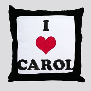 I Love Carol Throw Pillow