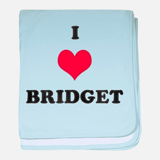 I Love Bridget baby blanket