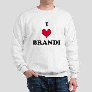 I Love Brandi Sweatshirt