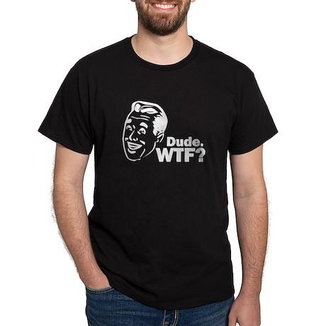 Funny Dude, WTF Dark T-Shirt