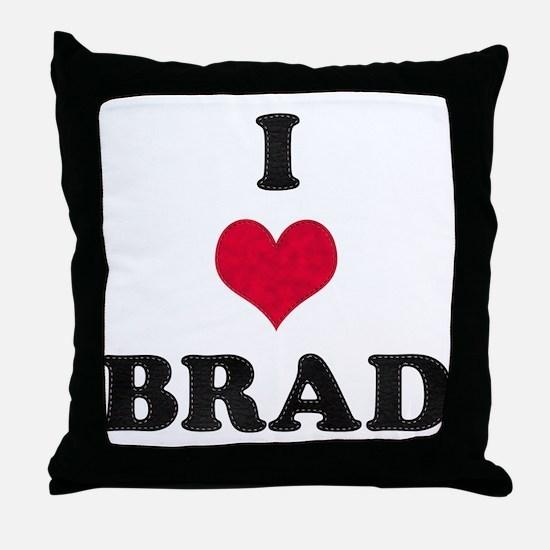 I Love Brad Throw Pillow