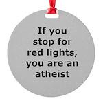 Red Lights Atheist Round Ornament