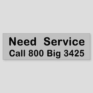 Need Service Call 800 Big Dick Sticker (Bumper)