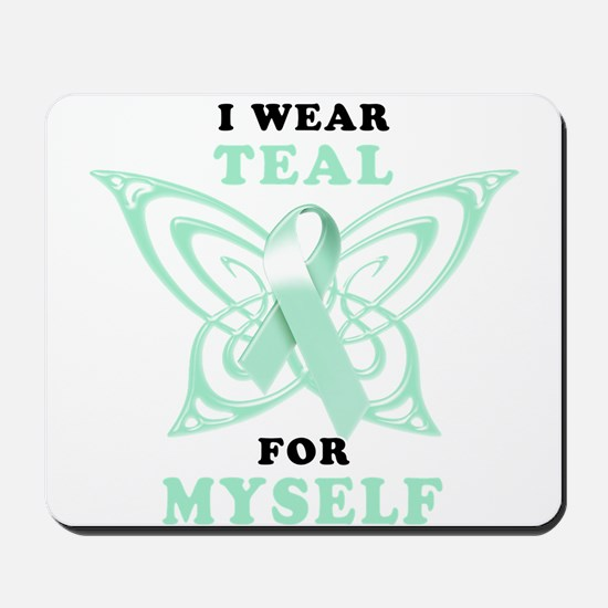 I Wear Teal for Myself.png Mousepad