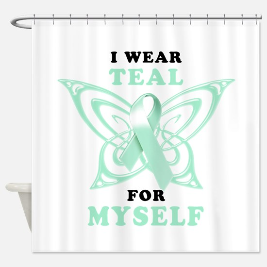 I Wear Teal for Myself.png Shower Curtain