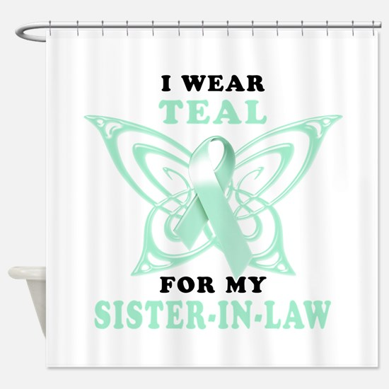 I Wear Teal for my Sister in Law.png Shower Curtai
