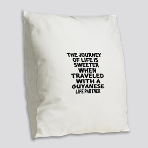 Traveled With Guyanaese Life P Burlap Throw Pillow