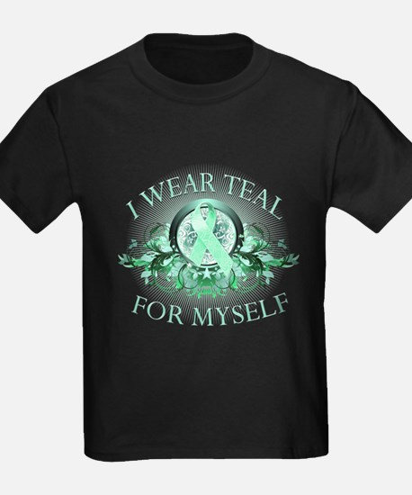 I Wear Teal for Myself T