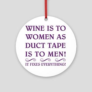 WINE IS... Ornament (Round)