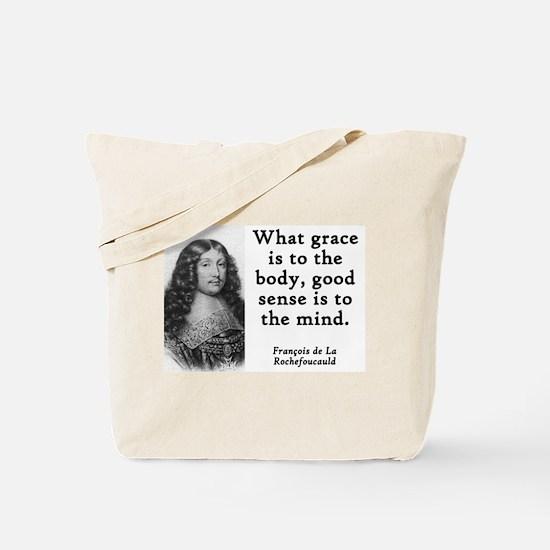 What Grace Is To The Body - Francois de la Rochefo