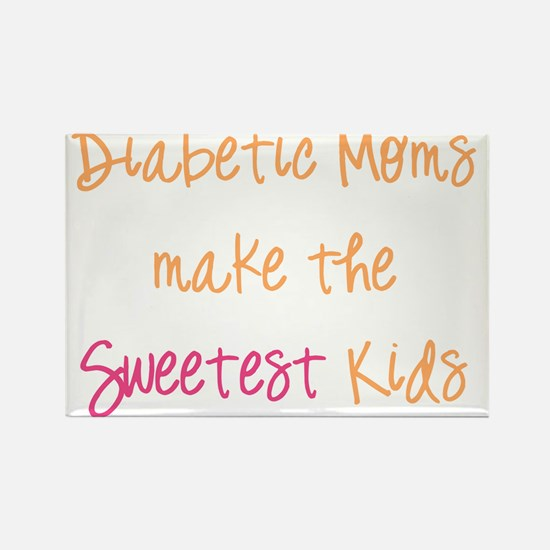 Diabetic Moms Make the Sweetest Kids Rectangle Mag
