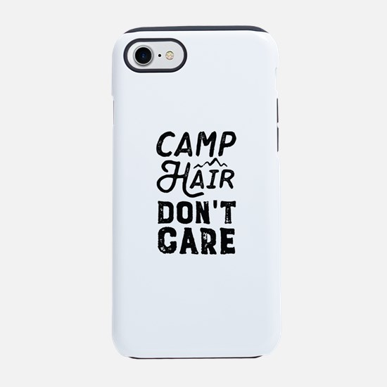 Camp Hair Don't Care iPhone 7 Tough Case