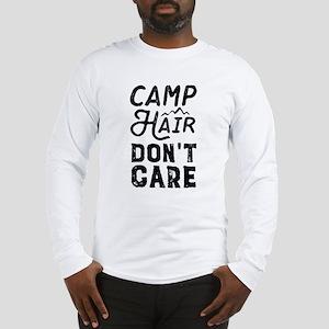 Camp Hair Don't Care Long Sleeve T-Shirt