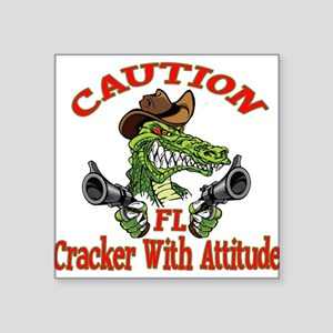 "Florida Cracker With Attitude Square Sticker 3"" x"