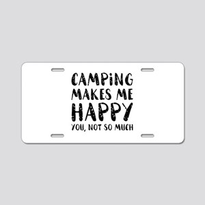 Camping Makes Me Happy Aluminum License Plate