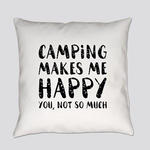 Camping Makes Me Happy Everyday Pillow