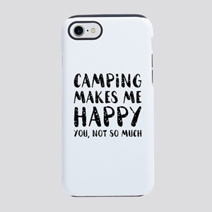 Camping Makes Me Happy iPhone 7 Tough Case