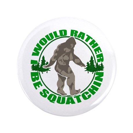 "Rather be Squatchin G 3.5"" Button"