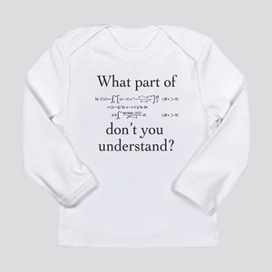 What Part of... Long Sleeve Infant T-Shirt