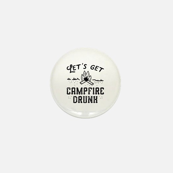 Let's Get Campfire Drunk Mini Button