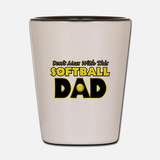 Dont Mess With This Softball Dad copy.png Shot Gla