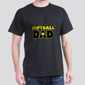 Dont Mess With This Softball Dad copy Dark T-S