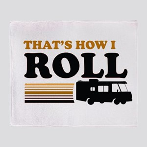 Thats How I Roll (RV) Throw Blanket