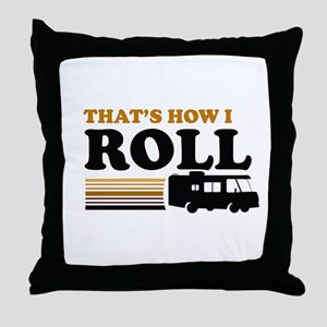 Thats How I Roll (RV) Throw Pillow