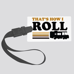 Thats How I Roll (RV) Large Luggage Tag