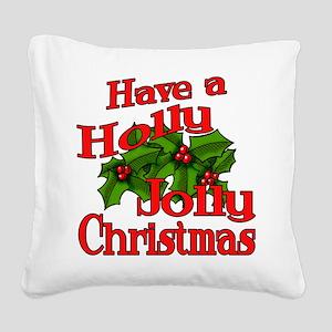 Holly Jolly Xmas Square Canvas Pillow