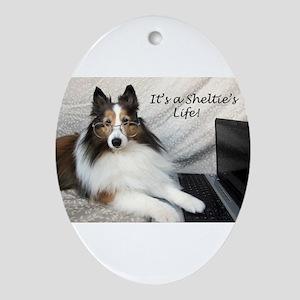 Its a Shelties Life Ornament (Oval)