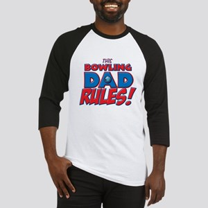 This Bowling Dad Rules Baseball Jersey