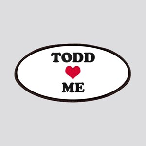 Todd Loves Me Patch